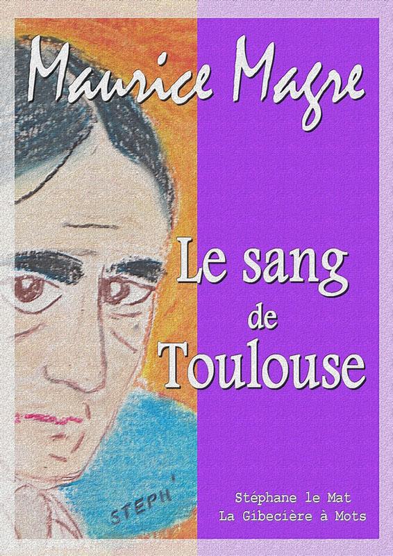 Maurice Magre: Le Sang de Toulouse